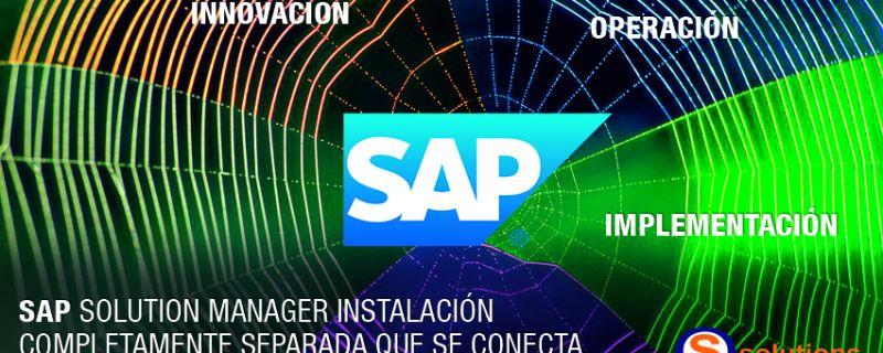 SAP Solution Manager, herramienta del presente y futuro para la administración y control en el mundo SAP